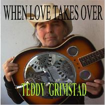 When Love Takes Over by Teddy Grimstad