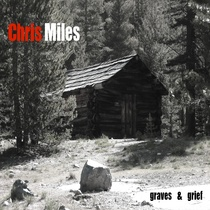 Graves and Grief by Chris Miles