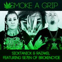 Smoke A Grip (feat. Se7en) by Sicktanick & Razakel