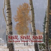 Still, Still, Still: An Aspen Street Christmas by Aspen Street