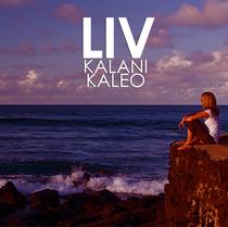 Liv by Kalani Kaleo