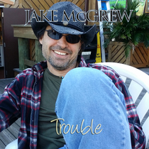 Trouble by Jake McGrew