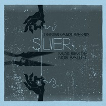 Silver (Music from the Noir Ballet) by Christian Hankel