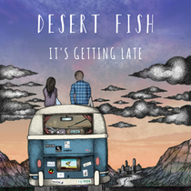 It's Getting Late by Desert Fish
