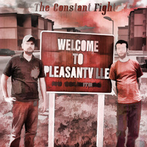 Welcome to Pleasantville by The Constant Fight