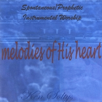 Melodies of His Heart by Ken Soltys