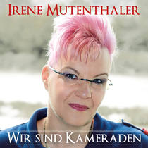 Wir sind Kameraden by Irene Mutenthaler