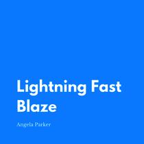 Lightning Fast Blaze by Angela Parker