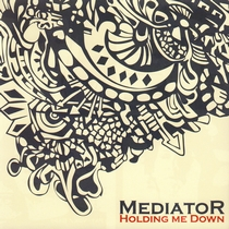 Holding Me Down by Mediator