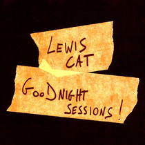 Goodnight Sessions by Lewis Cat