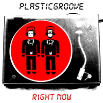 Right Now by PlasticGroove