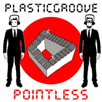 Pointless by PlasticGroove