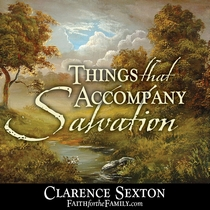 Things that Accompany Salvation by Clarence Sexton