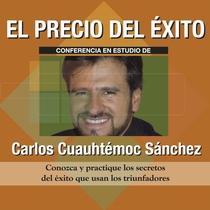 El Precio del Éxito by Carlos Cuauhtémoc Sánchez