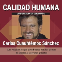 Calidad Humana by Carlos Cuauhtémoc Sánchez