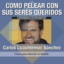 Cómo pelear con sus seres queridos by Carlos Cuauhtémoc Sánchez