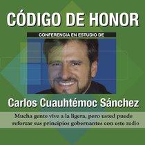 Código de honor by Carlos Cuauhtémoc Sánchez