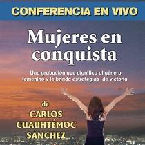 Mujeres en conquista (En Vivo) by Carlos Cuauhtémoc Sánchez