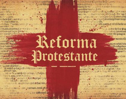 Preparándonos para la Reforma Protestante 2018