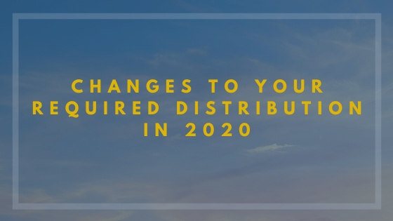 The CARES Act has created changes to the Required Minimum Distributions for 2020