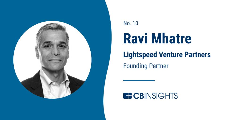 Top Venture Capitalists Ravi Mhatre Lightspeed Venture Partners