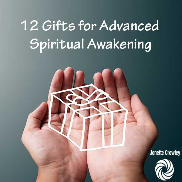 12 Gifts for Advanced Spiritual Awakening