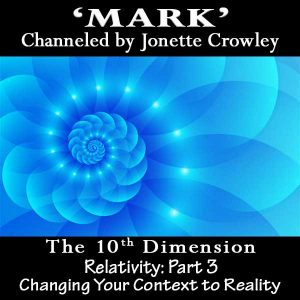 MARK 10th Dimension Relativity Part 3