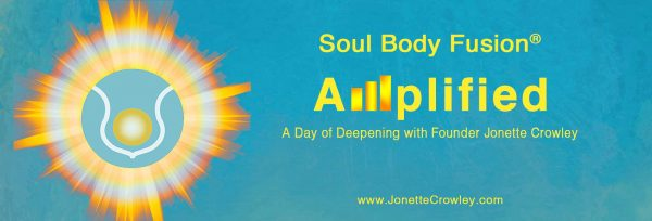 Soul Body Fusion® Amplified