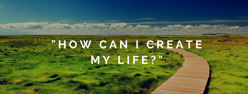 How-can-i-create-my-life_1