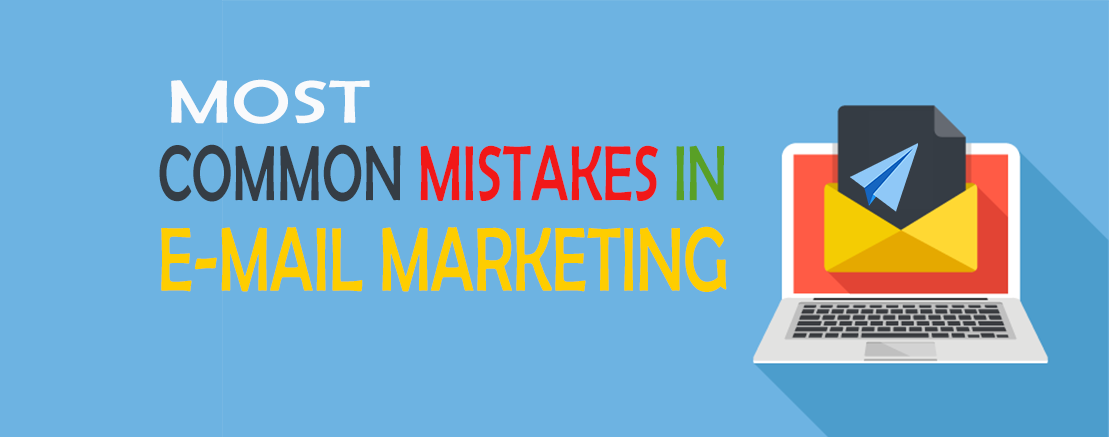 MOST COMMON MISTAKES IN E-MAIL MARKETING