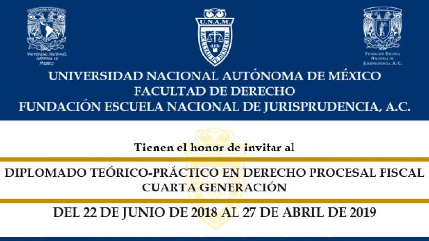 Diplomado Teórico-Práctico en Derecho Procesal Fiscal,Cuarta Generación