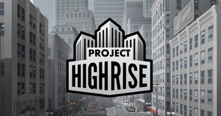 SomaSim's 'Project Highrise' lets you live the dream of skyscraper creation and ownership