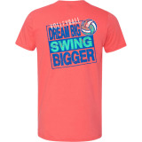 Dream Big, Swing Bigger Volleyball T-Shirt