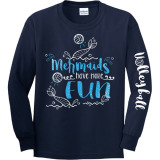 Mermaids Have More Fun Volleyball Long Sleeve T-Shirt