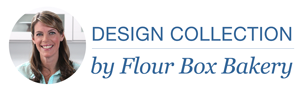 Designer Collection - Flour Box Bakery