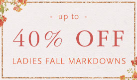 Up to 40% on Ladies Fall Markdowns