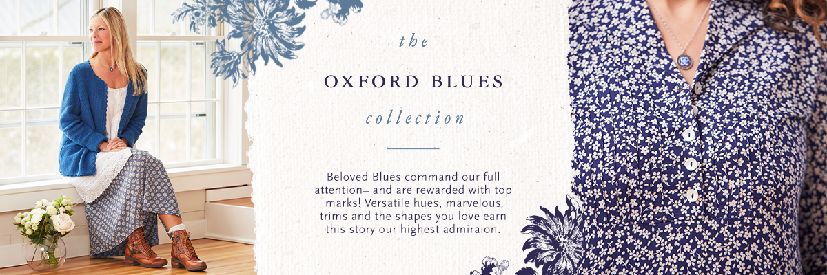 Beloved Blues command our full attention-and are rewarded with top marks! Versatile hues, marvelous trims and the shapes you love earn this story our highest admiration.