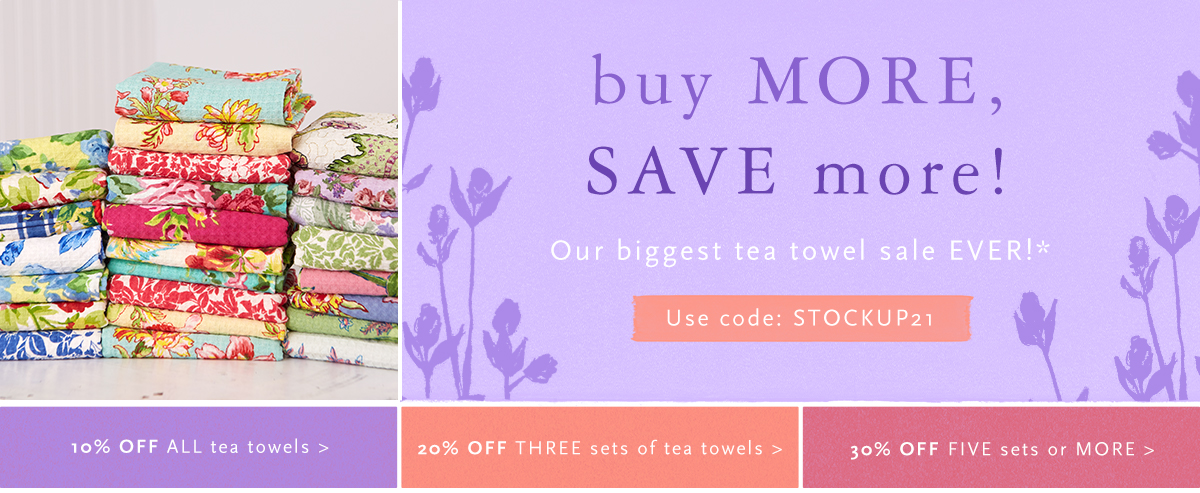 Buy more, save more! Our biggest tea towel sale EVER!