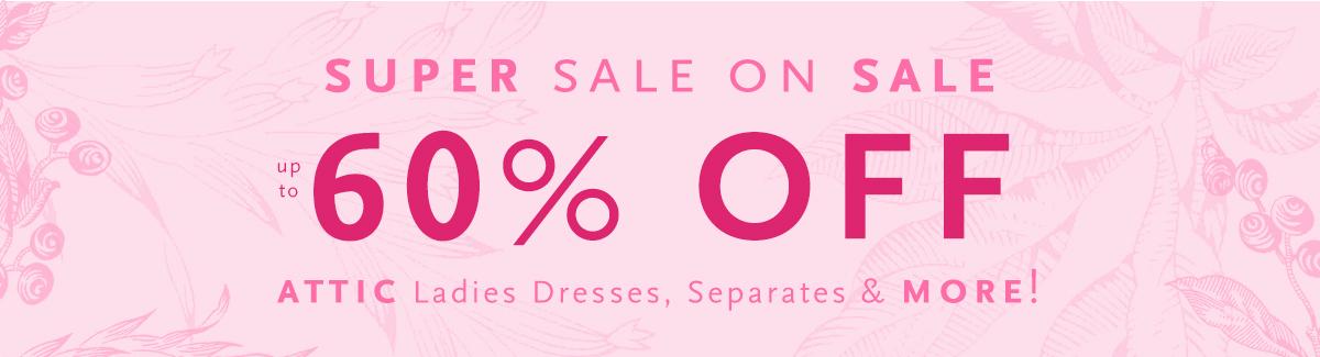 Up to 60% off Attic Ladies Dresses, Separates and MORE!