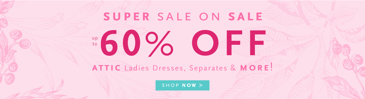 Up to 60% off Attic Ladies Dresses, Separates and MORE!