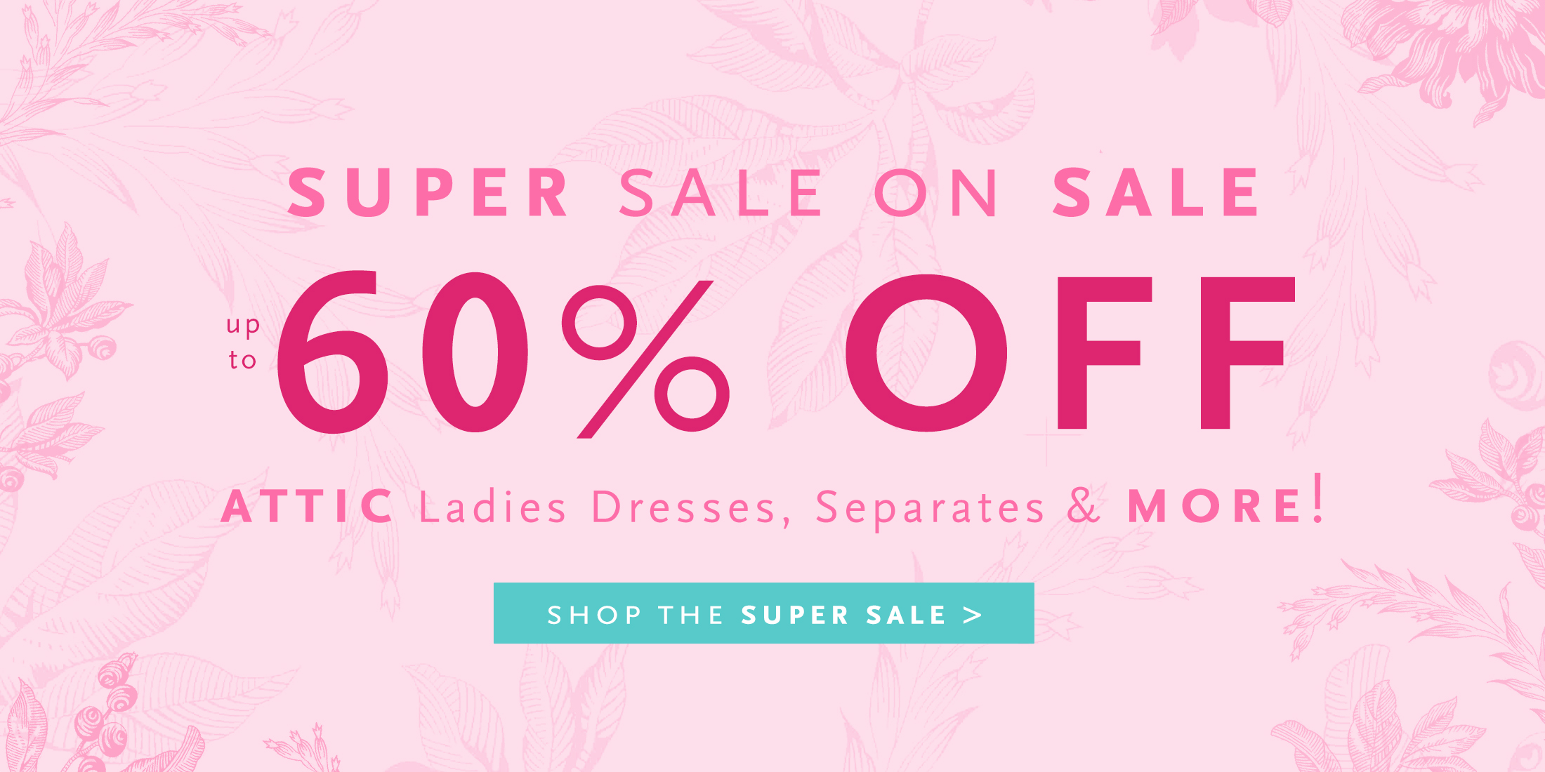 Up to 60% off ALL ladies dresses, separates and MORE!