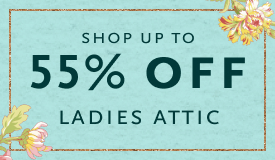 Shop up to 55% Off Ladies Attic