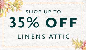 Shop up to 35% Off Linens Attic