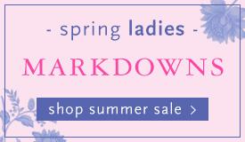Spring Ladies Markdowns. Shop summer sale.