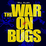The War on Bugs by Will Allen