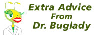 Extra Advice From Dr. Buglady