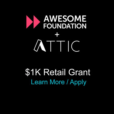 ATTIC + Awesome Foundation Retail Grant