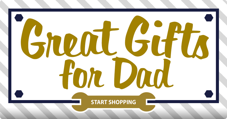 Great Gift Ideas for Dad!