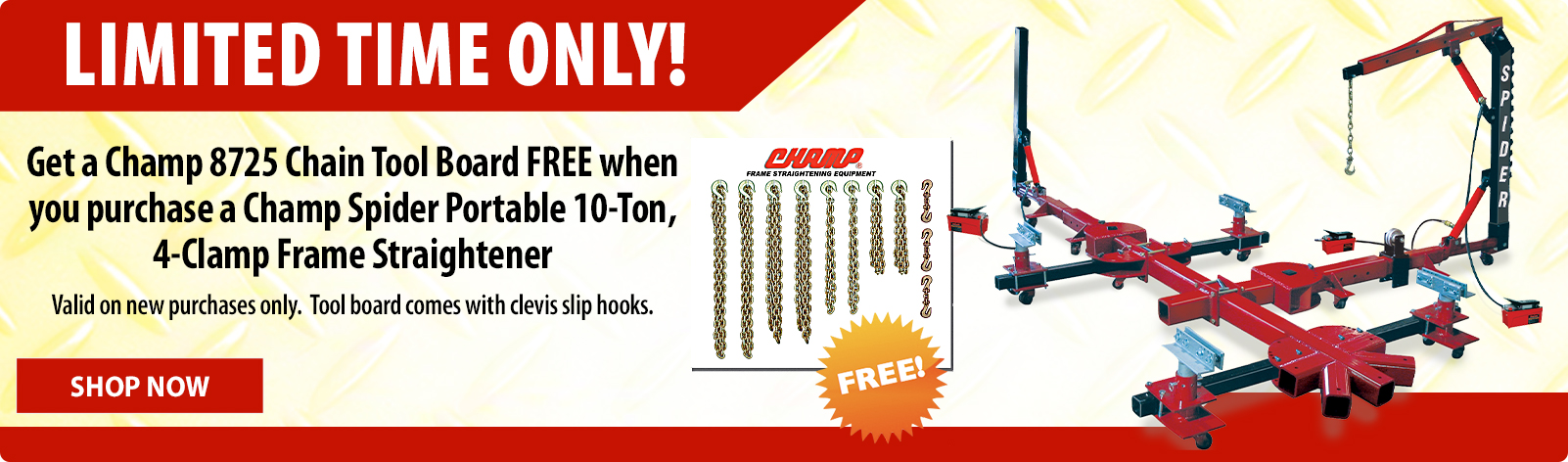 FREE CHAMP chain board with purchase of Spider Frame Straightener!