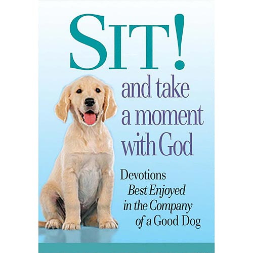 Sit! and Take a Moment with God